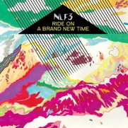 NLF3 Ride On A Brand New Time
