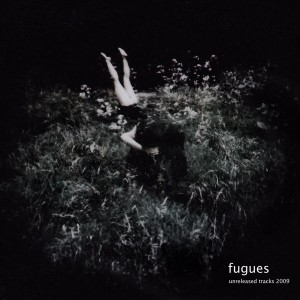 fugues - unreleased tracks 2009